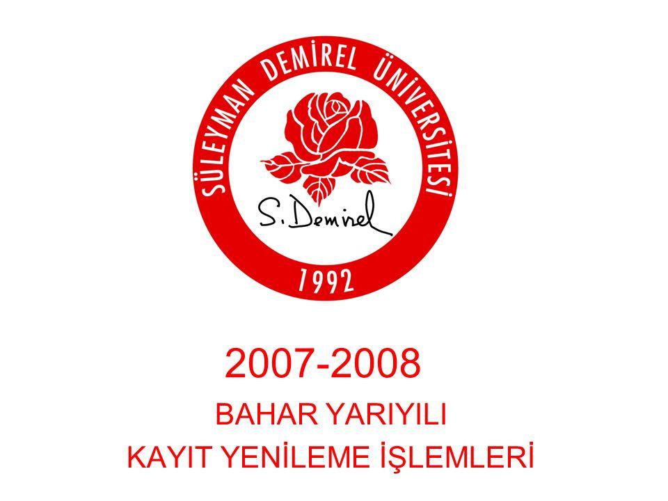 2007-2008 BAHAR YARIYILI KAYIT YENİLEME İŞLEMLERİ