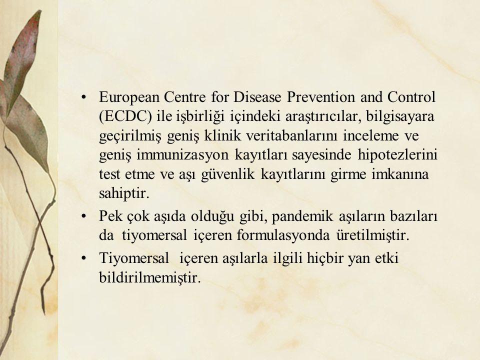 European Centre for Disease Prevention and Control (ECDC) ile işbirliği içindeki araştırıcılar, bilgisayara geçirilmiş geniş klinik veritabanlarını inceleme ve geniş immunizasyon kayıtları sayesinde hipotezlerini test etme ve aşı güvenlik kayıtlarını girme imkanına sahiptir.