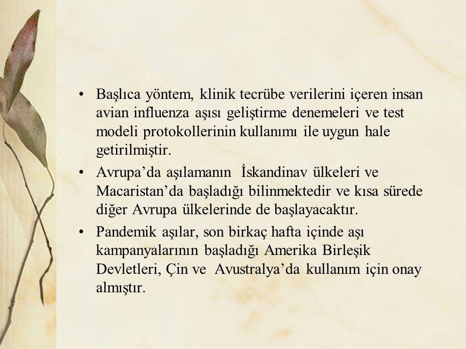 Başlıca yöntem, klinik tecrübe verilerini içeren insan avian influenza aşısı geliştirme denemeleri ve test modeli protokollerinin kullanımı ile uygun hale getirilmiştir.