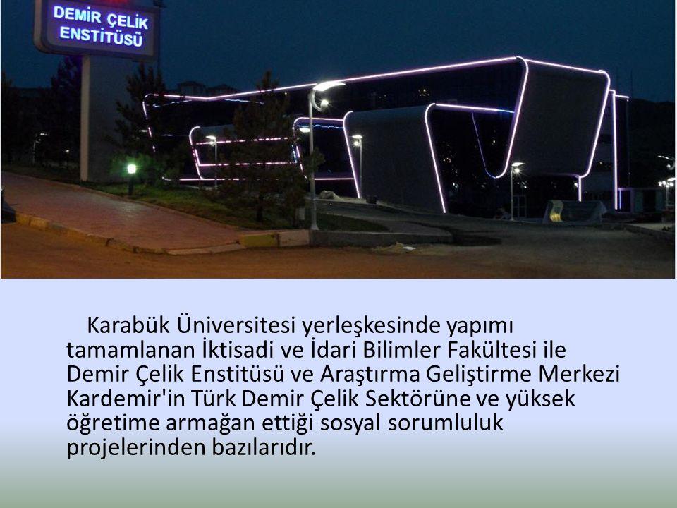 Karabük Üniversitesi yerleşkesinde yapımı tamamlanan İktisadi ve İdari Bilimler Fakültesi ile Demir Çelik Enstitüsü ve Araştırma Geliştirme Merkezi Ka
