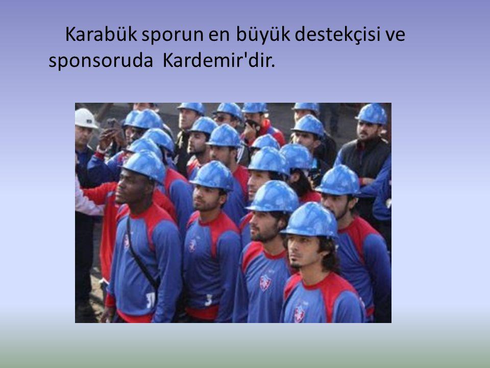 Karabük sporun en büyük destekçisi ve sponsoruda Kardemir'dir.