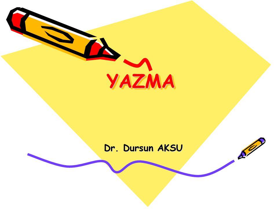YAZMAYAZMA Dr. Dursun AKSU