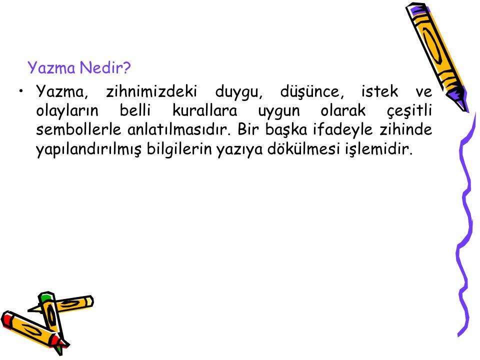 Yazma Eğitiminin Temel İlkeleri 5.