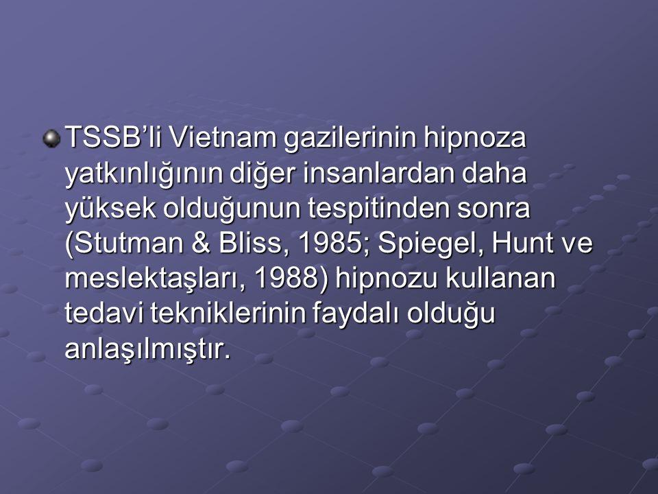 TSSB'li Vietnam gazilerinin hipnoza yatkınlığının diğer insanlardan daha yüksek olduğunun tespitinden sonra (Stutman & Bliss, 1985; Spiegel, Hunt ve meslektaşları, 1988) hipnozu kullanan tedavi tekniklerinin faydalı olduğu anlaşılmıştır.