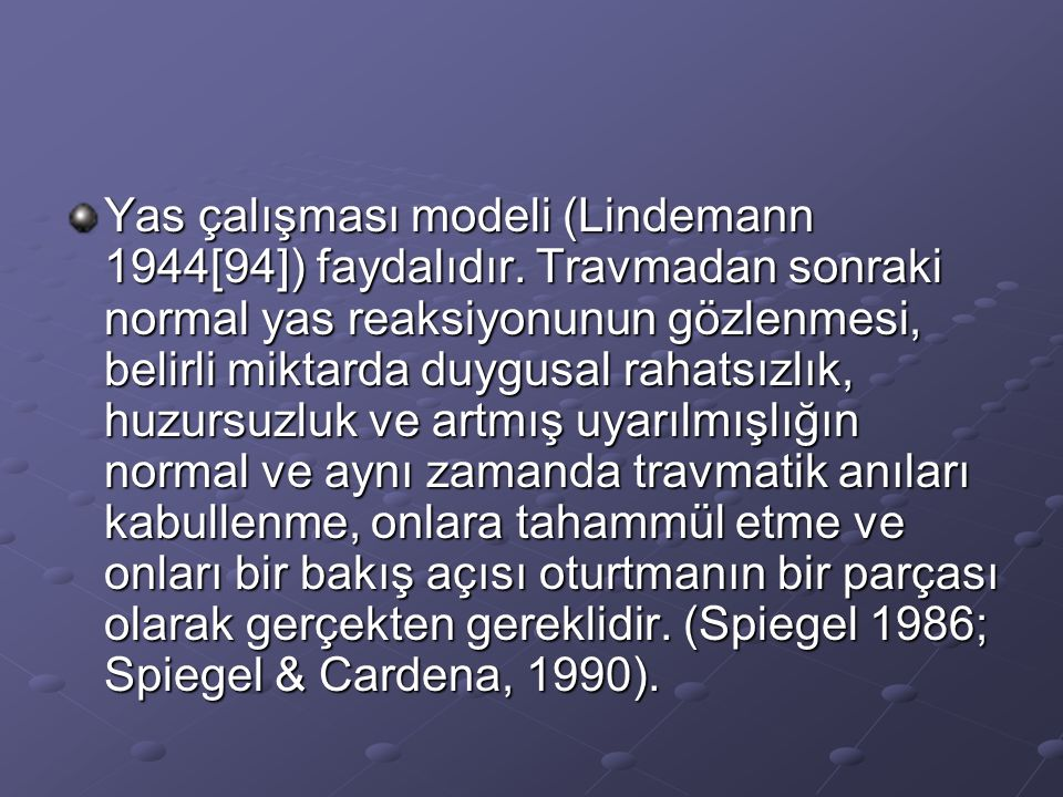 Yas çalışması modeli (Lindemann 1944[94]) faydalıdır.