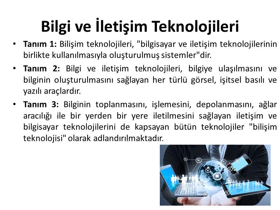 Bilgi ve İletişim Teknolojileri Tanım 1: Bilişim teknolojileri,