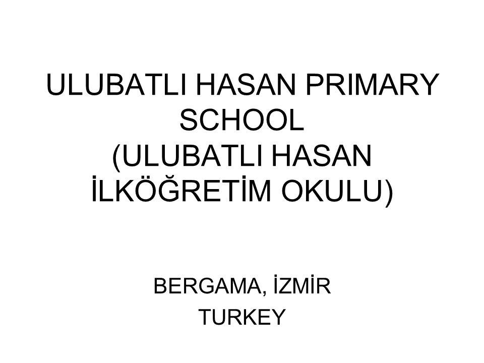 ULUBATLI HASAN PRIMARY SCHOOL (ULUBATLI HASAN İLKÖĞRETİM OKULU) BERGAMA, İZMİR TURKEY