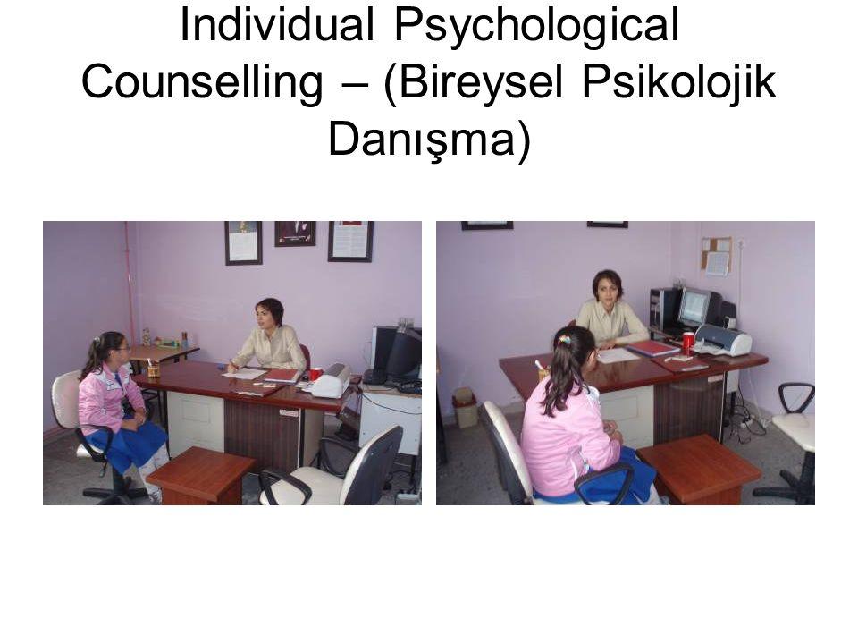 Individual Psychological Counselling – (Bireysel Psikolojik Danışma)