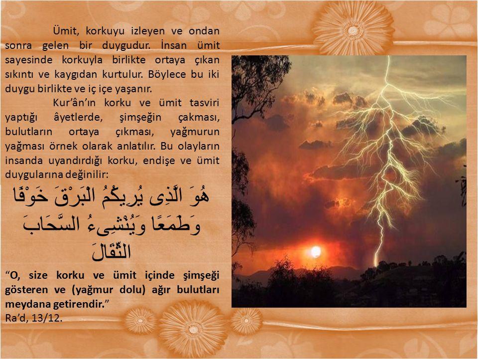 Kur'ân, Allah'ın rahmetini umabilmenin koşulları arasında, ilâhî değerlerin bilgisinin kaynağı olan Kur'ân'ı okumayı, namaz ibadeti aracılığıyla Allah ile irtibata geçmeyi, Allah'ın rızasını umarak sahip olunan maddî imkanlardan başkalarını da yararlandırmayı sayar: اِنَّ الَّذِينَ يَتْلُونَ كِتَابَ اللهِ وَاَقَامُوا الصَّلَوةَ وَاَنْفَقُوا مِمَّا رَزَقْنَاهُمْ سِرًّا وَعَلاَنِيَةً يَرْجُونَ تِجَارَةً لَنْ تَبُورَ Allah'ın Kitab'ını okuyanlar, namazı kılanlar ve kendilerine verdiğimiz rızıktan Allah için gizli ve açık sarfedenler, asla batmayacak bir ticaret umarlar. Fâtır, 35/29.