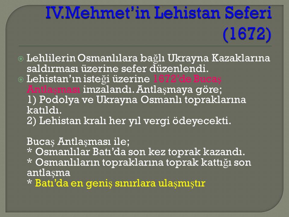  Lehlilerin Osmanlılara ba ğ lı Ukrayna Kazaklarına saldırması üzerine sefer düzenlendi.