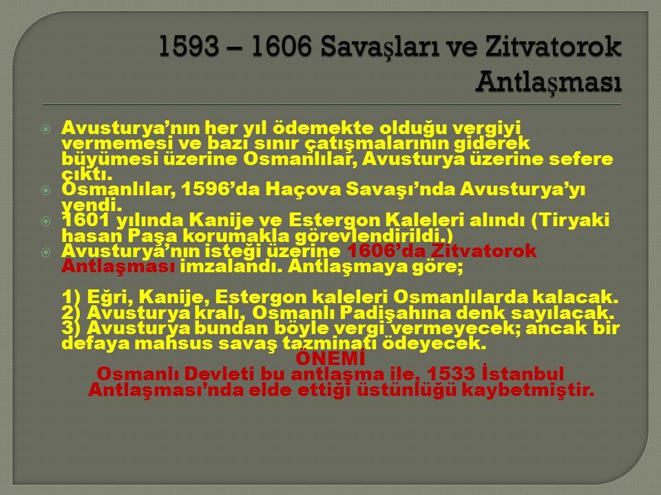  Avusturya'nın her yıl ödemekte olduğu vergiyi vermemesi ve bazı sınır çatışmalarının giderek büyümesi üzerine Osmanlılar, Avusturya üzerine sefere çıktı.