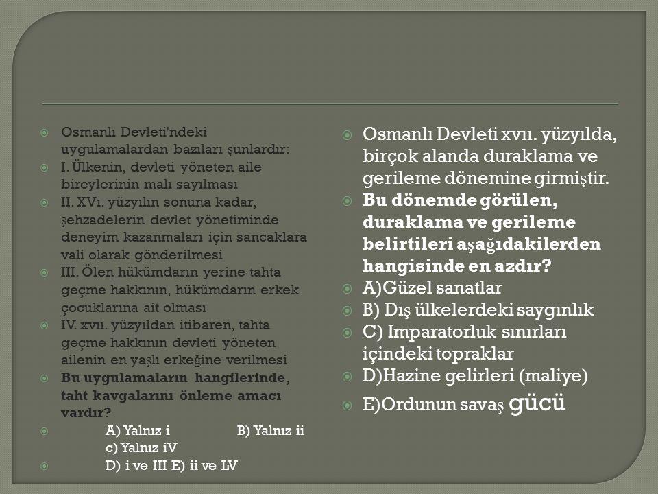  Osmanlı Devleti ndeki uygulamalardan bazıları ş unlardır:  I.