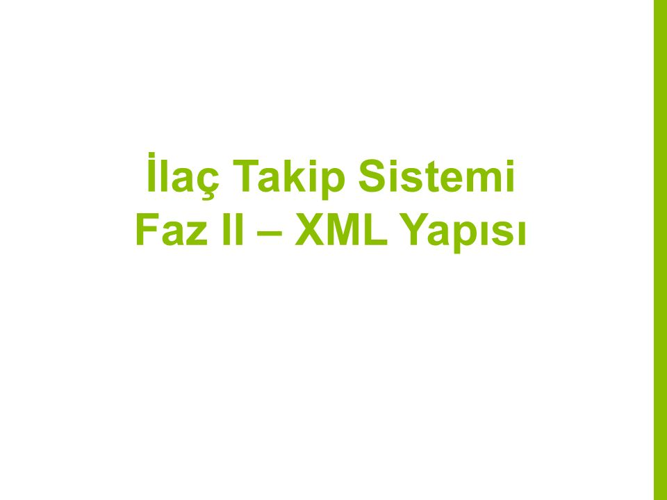 İlaç Takip Sistemi Faz II – XML Yapısı