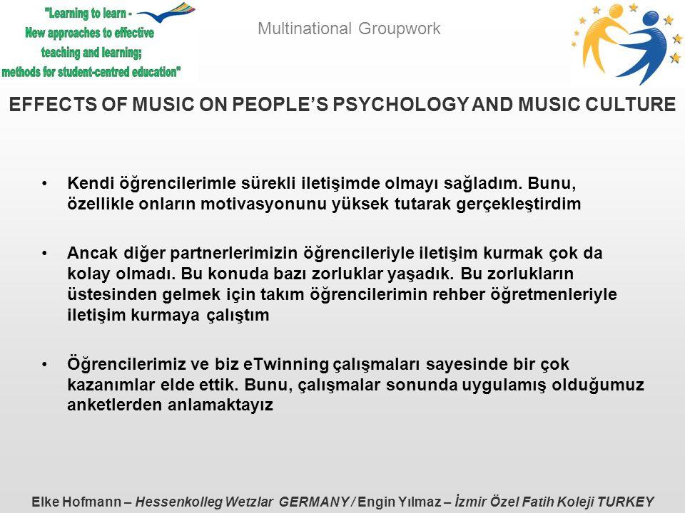 Multinational Groupwork Elke Hofmann – Hessenkolleg Wetzlar GERMANY / Engin Yılmaz – İzmir Özel Fatih Koleji TURKEY Kendi öğrencilerimle sürekli iletişimde olmayı sağladım.