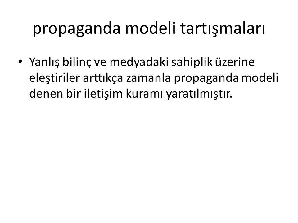 propaganda modeli tartışmaları Yanlış bilinç ve medyadaki sahiplik üzerine eleştiriler arttıkça zamanla propaganda modeli denen bir iletişim kuramı ya