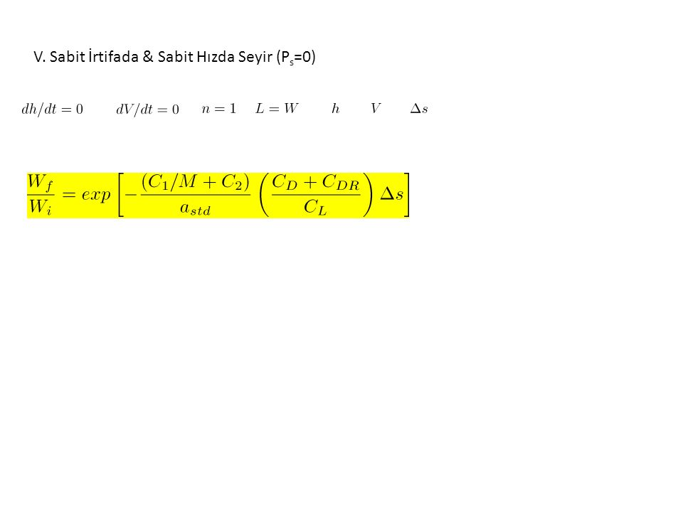 V. Sabit İrtifada & Sabit Hızda Seyir (P s =0)