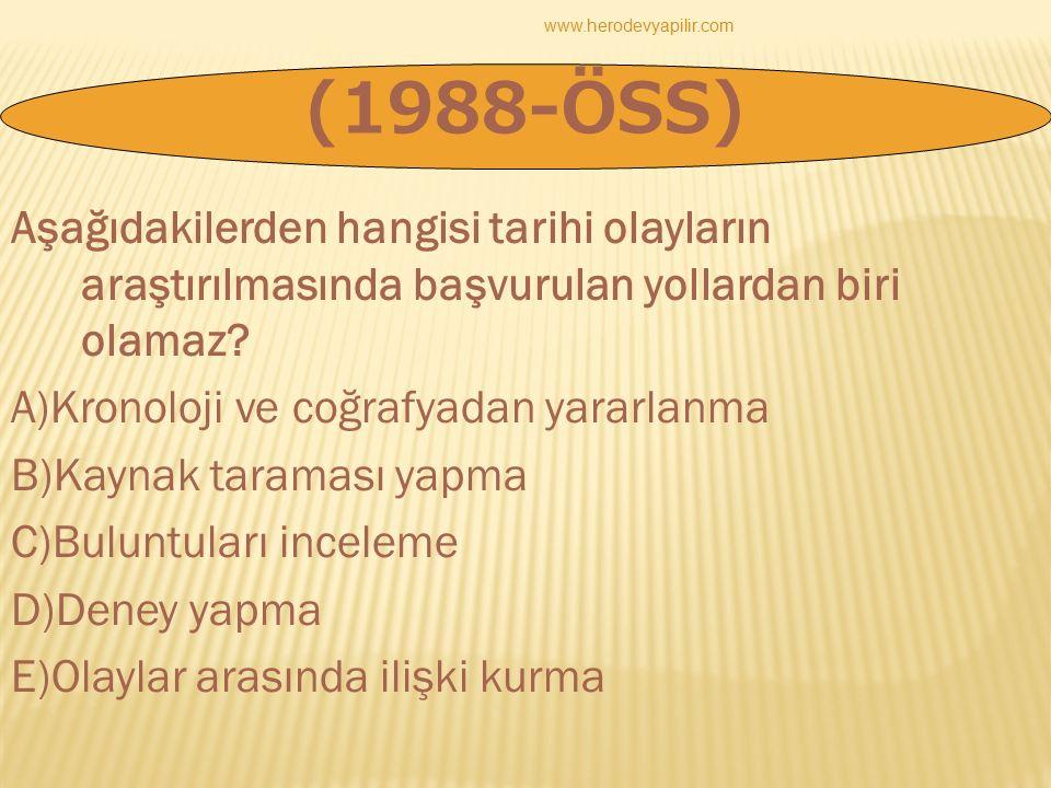 Aşağıdakilerden hangisi tarihi olayların araştırılmasında başvurulan yollardan biri olamaz? A)Kronoloji ve coğrafyadan yararlanma B)Kaynak taraması ya