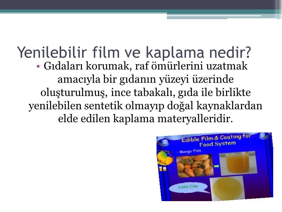 Yenilebilir film ve kaplama nedir? Gıdaları korumak, raf ömürlerini uzatmak amacıyla bir gıdanın yüzeyi üzerinde oluşturulmuş, ince tabakalı, gıda ile