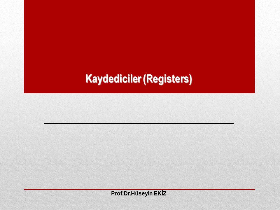 Kaydediciler (Registers) Prof.Dr.Hüseyin EKİZ