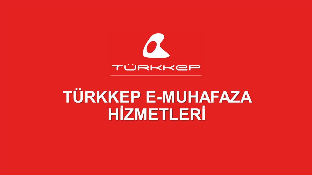 © 2009-2013 TÜRKKEP, Hizmete Özel, Tüm Hakları Saklıdır TÜRKKEP E-MUHAFAZA HİZMETLERİ