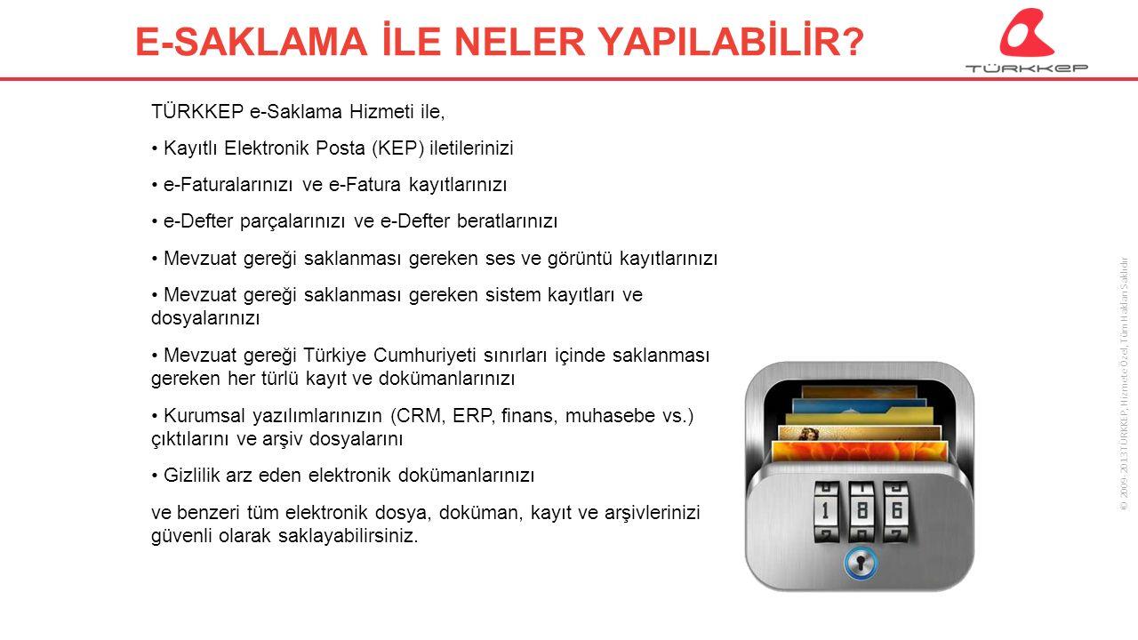 © 2009-2013 TÜRKKEP, Hizmete Özel, Tüm Hakları Saklıdır E-SAKLAMA İLE NELER YAPILABİLİR.
