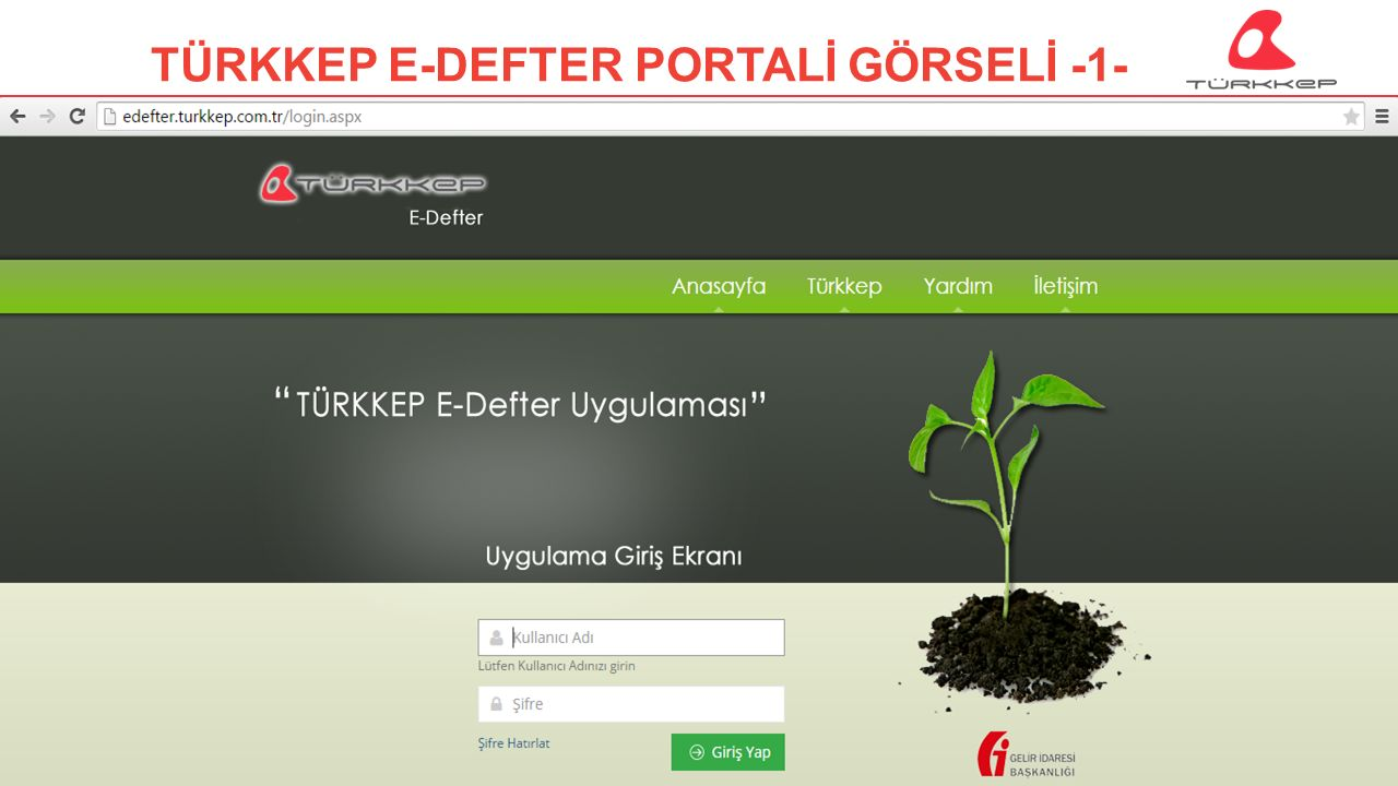 © 2009-2013 TÜRKKEP, Hizmete Özel, Tüm Hakları Saklıdır TÜRKKEP E-DEFTER PORTALİ GÖRSELİ -1-