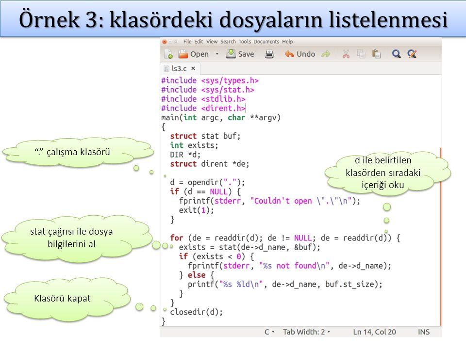 Örnek 3: klasördeki dosyaların listelenmesi . çalışma klasörü d ile belirtilen klasörden sıradaki içeriği oku Klasörü kapat stat çağrısı ile dosya bilgilerini al