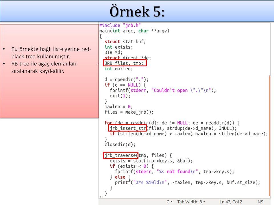 Örnek 5: Bu örnekte bağlı liste yerine red- black tree kullanılmıştır.