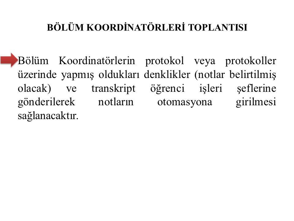 BÖLÜM KOORDİNATÖRLERİ TOPLANTISI Bölüm Koordinatörlerin protokol veya protokoller üzerinde yapmış oldukları denklikler (notlar belirtilmiş olacak) ve
