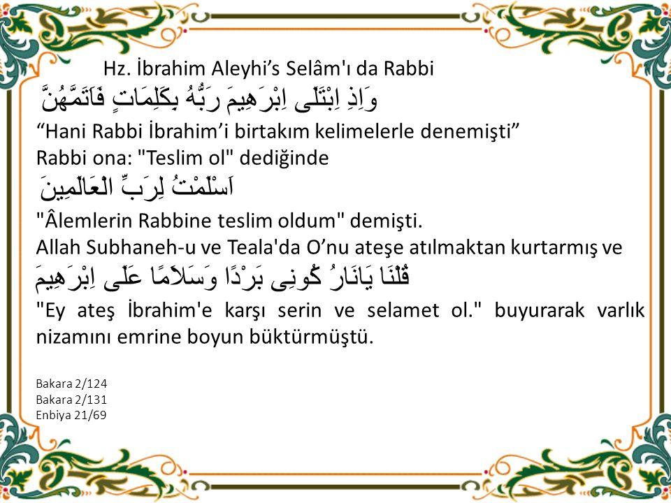 """Hz. İbrahim Aleyhi's Selâm'ı da Rabbi وَاِذِ اِبْتَلَى اِبْرَهِيمَ رَبُّهُ بِكَلِمَاتٍ فَاَتَمَّهُنَّ """"Hani Rabbi İbrahim'i birtakım kelimelerle denem"""