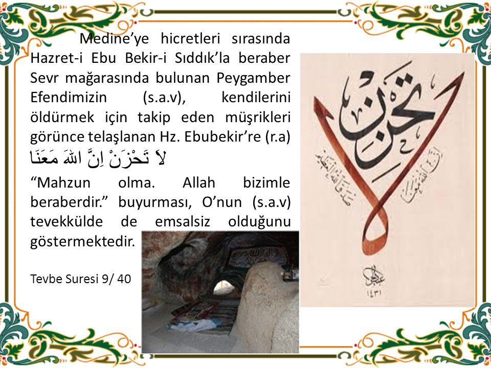 Medine'ye hicretleri sırasında Hazret-i Ebu Bekir-i Sıddık'la beraber Sevr mağarasında bulunan Peygamber Efendimizin (s.a.v), kendilerini öldürmek için takip eden müşrikleri görünce telaşlanan Hz.