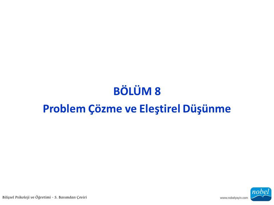BÖLÜM 8 Problem Çözme ve Eleştirel Düşünme