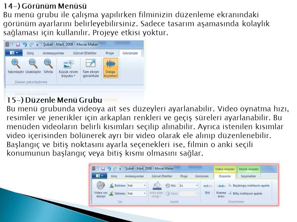 14-) Görünüm Menüsü Bu menü grubu ile çalışma yapılırken filminizin düzenleme ekranındaki görünüm ayarlarını belirleyebilirsiniz.