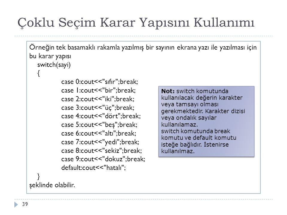 Döngü Yapısı 40 Java programlama dilinde bu karar yapısını gerçeklemek için for komutu kullanılır.