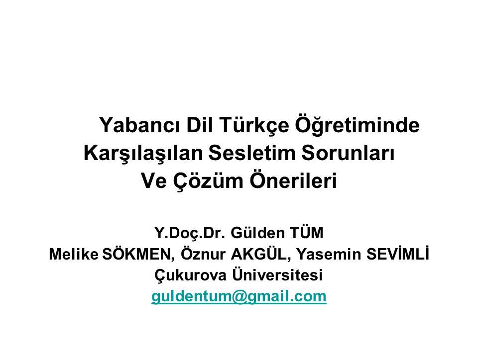 Yabancı Dil Türkçe Öğretiminde Karşılaşılan Sesletim Sorunları Ve Çözüm Önerileri Y.Doç.Dr.