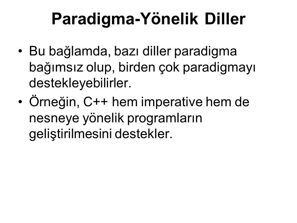 Paradigma-Yönelik Diller Bu bağlamda, bazı diller paradigma bağımsız olup, birden çok paradigmayı destekleyebilirler.