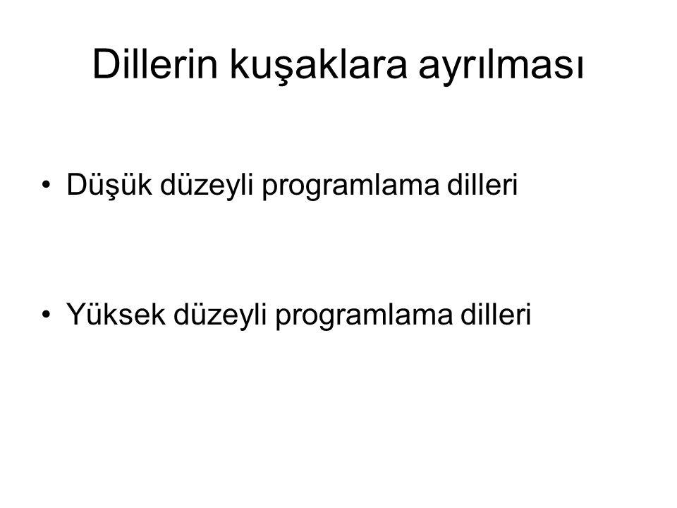 Dillerin kuşaklara ayrılması Düşük düzeyli programlama dilleri Yüksek düzeyli programlama dilleri
