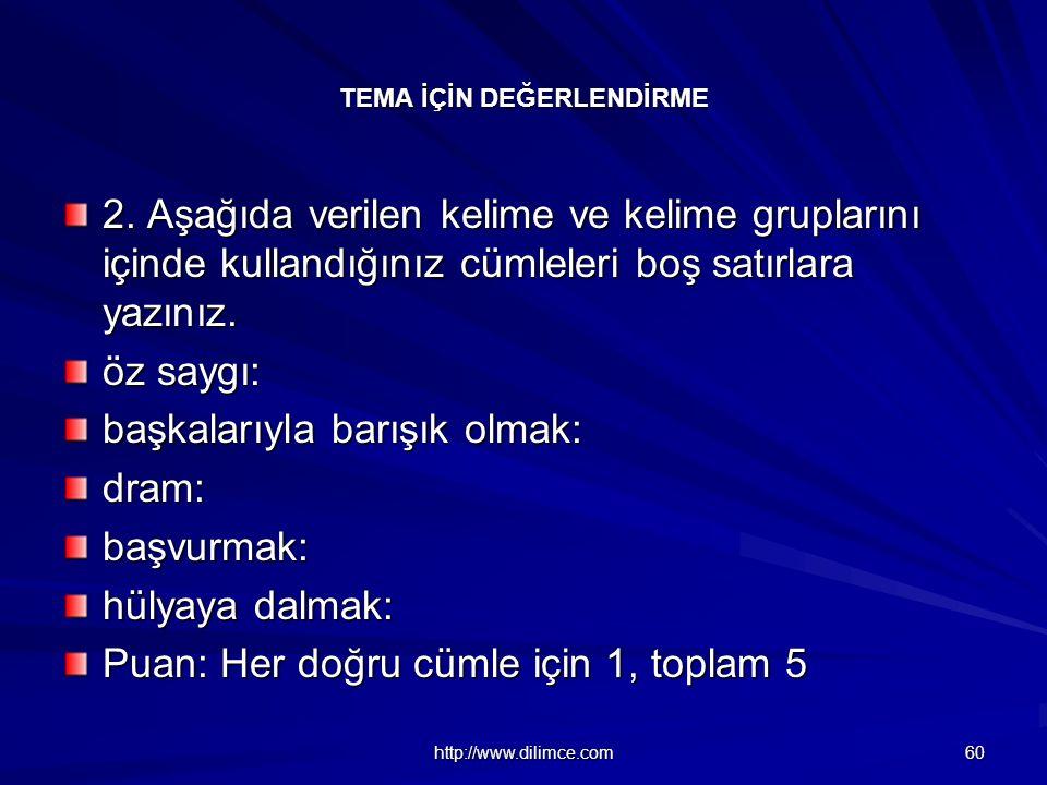 http://www.dilimce.com 60 TEMA İÇİN DEĞERLENDİRME 2.