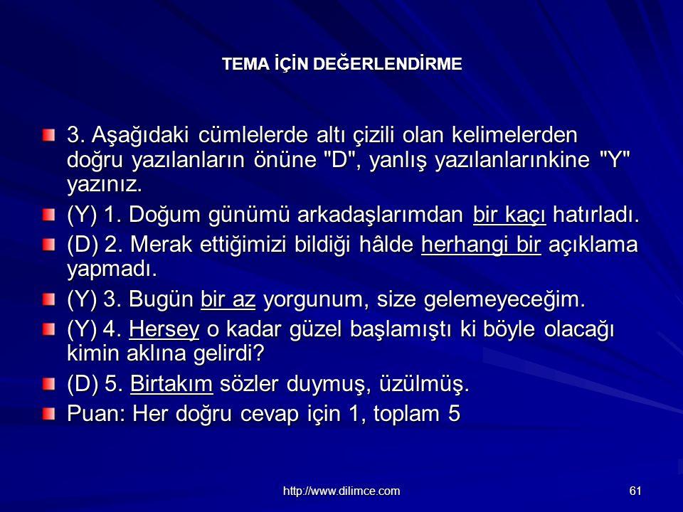 http://www.dilimce.com 61 TEMA İÇİN DEĞERLENDİRME 3.