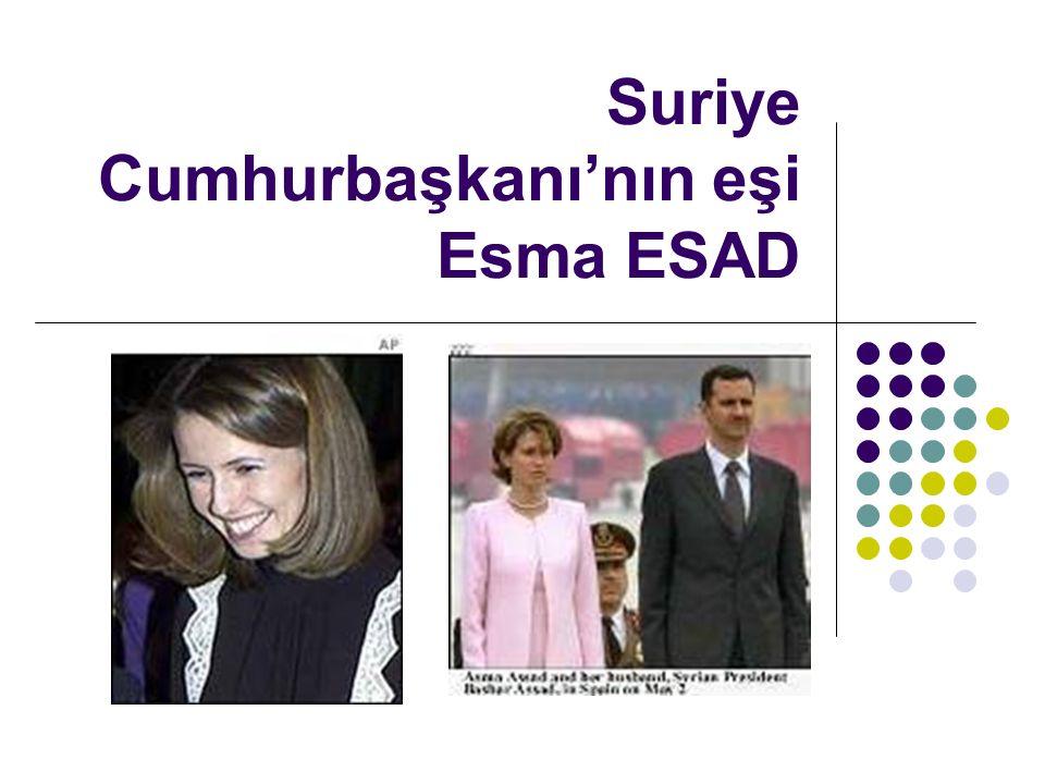 Suriye Cumhurbaşkanı'nın eşi Esma ESAD