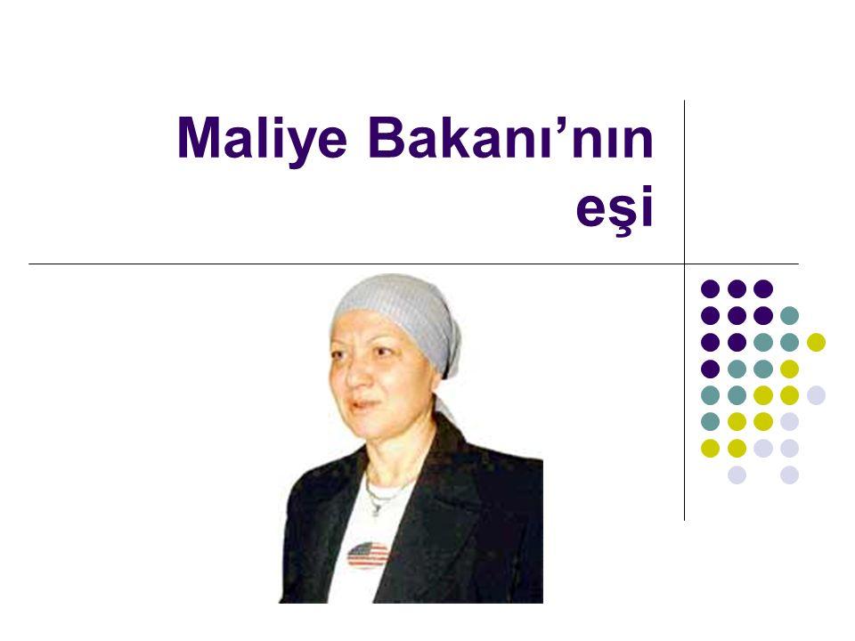 Maliye Bakanı'nın eşi