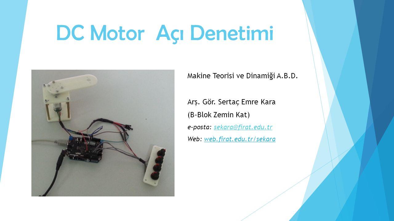 DC Motor Açı Denetimi Makine Teorisi ve Dinamiği A.B.D.