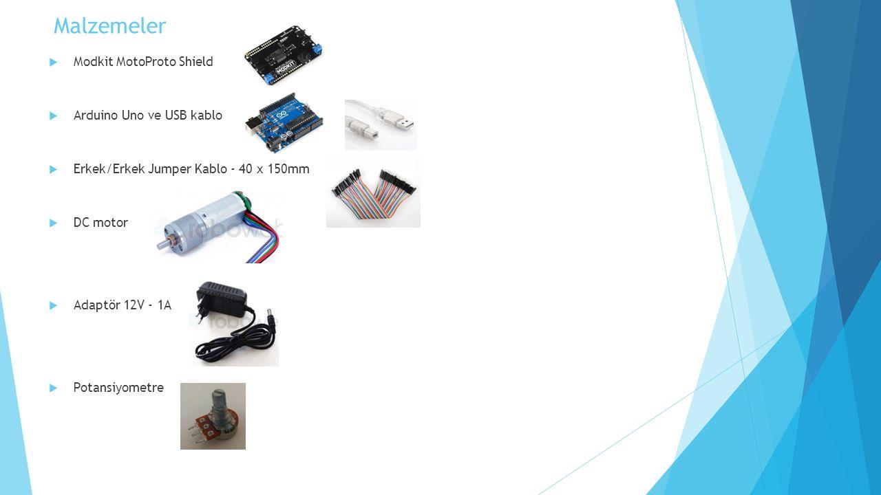 Malzemeler  Modkit MotoProto Shield  Arduino Uno ve USB kablo  Erkek/Erkek Jumper Kablo - 40 x 150mm  DC motor  Adaptör 12V - 1A  Potansiyometre