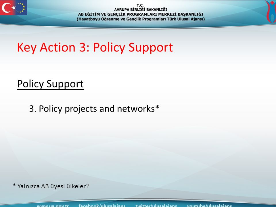 Key Action 3: Policy Support Policy Support 3.
