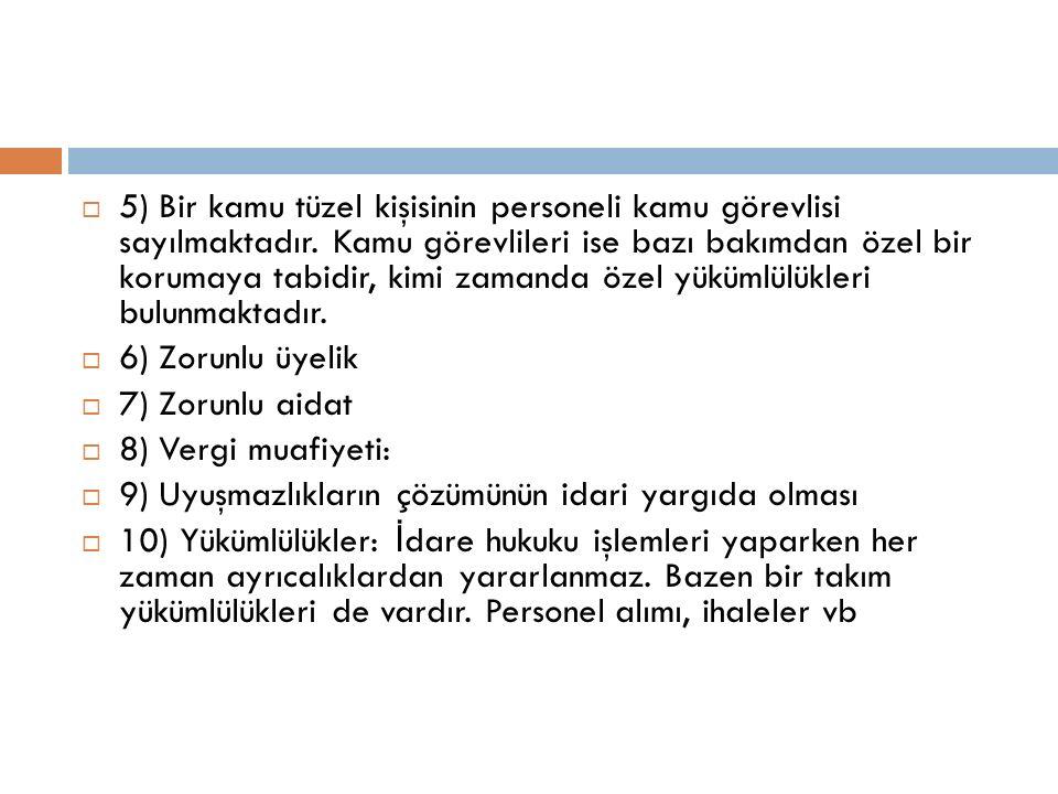 5) Bir kamu tüzel kişisinin personeli kamu görevlisi sayılmaktadır.