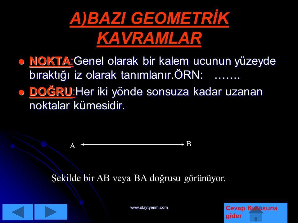 www.slaytyerim.com F)PARALEL DOĞRULAR ARASINDAKİ AÇILAR