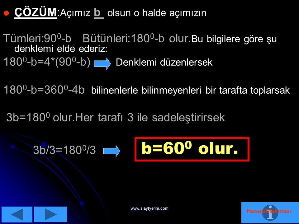 www.slaytyerim.com 2.SORU:Bütünleri tümlerinin 4 katına eşit olan açıyı bulunuz.