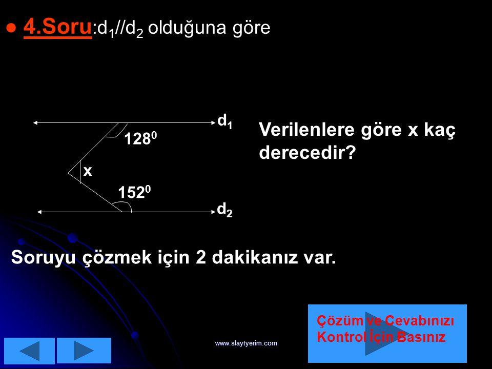 www.slaytyerim.com ÇÖZÜM :İlkin verilen açıların tanımlarına bakalım: Geniş Açı:Ölçüsü 180 0 'den büyük olan açıdır. Doğru Açı:Ölçüsü 180 0 olan açıdı