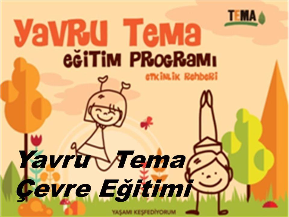 TEMA pre-school environment program Yavru Tema Çevre Eğitimi