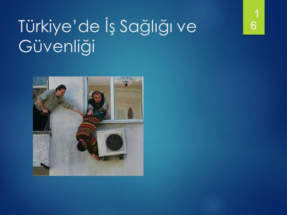 Türkiye'de İş Sağlığı ve Güvenliği 1616